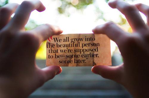 beauty,growup,quotes-81423652d73e07689d5ade4756e4ba28_h